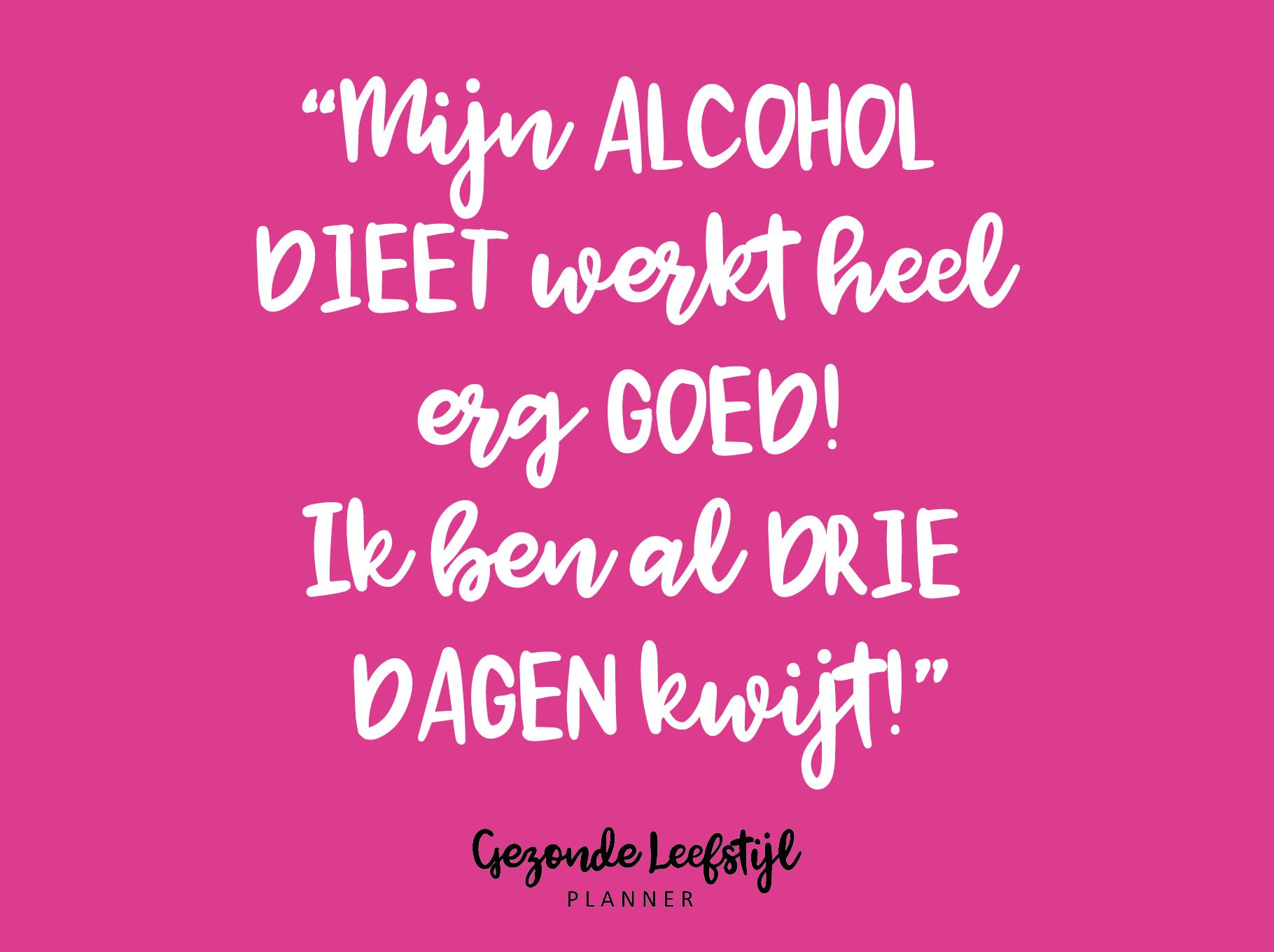 alcohol quote afvallen almere gezonde leefstijl dieet