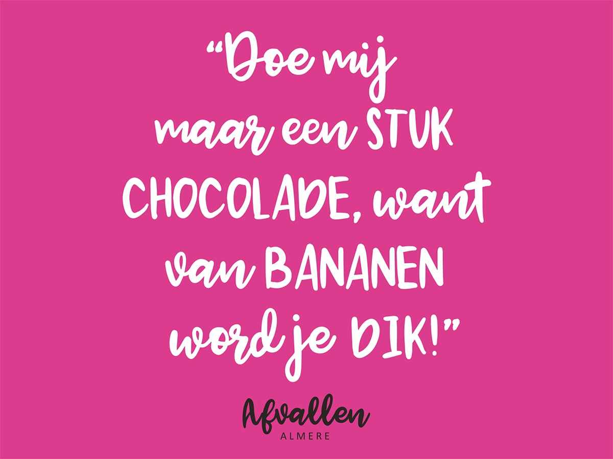 fruit dik bananen chocolade afvallen almere quote